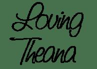LovingTheana